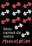 MON CARNET DE NOTES MUSCULATION: 100 pages   Personnalisable   Idéal cadeau