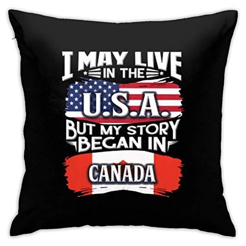 Fundas de cojín con texto en inglés 'I May Live in The USA But My Story Began in Canadá, fundas de cojín, fundas de almohada, fundas de almohada para sofá, decoración del hogar, 45 x 45 cm