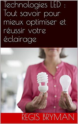 Couverture du livre Technologies LED : Tout savoir pour mieux optimiser et réussir votre éclairage