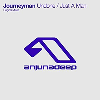 Undone / Just A Man