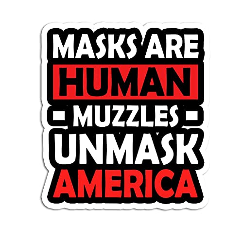 Masks are Human Muzzles Unmask America Vinyl Sticker Decal