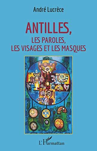 Antilles: Les paroles, les visages et les masques