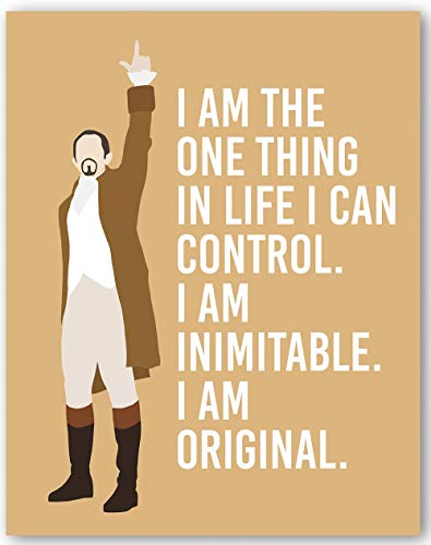 Hamilton Quote Wall Art - I Am The One Thing In Life I Can Control - Wait For It Lyrics Poster - 8x10 - Unframed