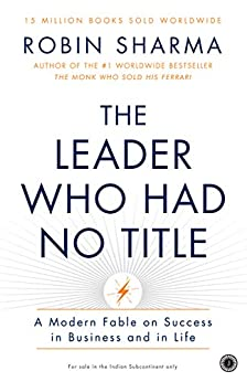 The Leader Who Had No Title by [Robin Sharma]