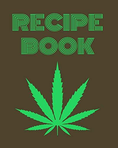 Recipe Book: Marijuana Recipe Book to Write In