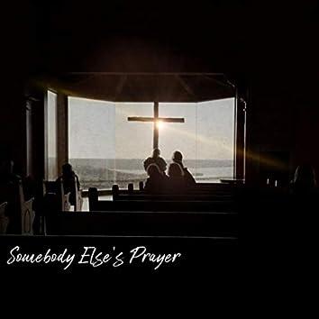 Somebody Else's Prayer