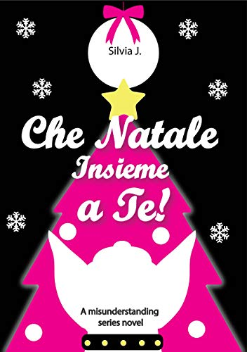Che Natale Insieme a Te!: Novella tratta dalla Misunderstanding Series