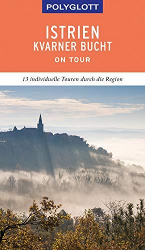 POLYGLOTT on tour Reiseführer Istrien/Kvarner Bucht: Ebook