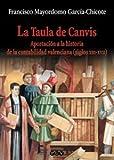 La Taula de Canvis: Aportación a la historia de la contabilidad valenciana (siglos XIII-XVII): 82 (Oberta)