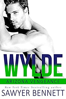 Wylde: An Arizona Vengeance Novel by [Sawyer Bennett]