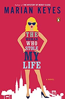 The Woman Who Stole My Life: A Novel by [Marian Keyes]