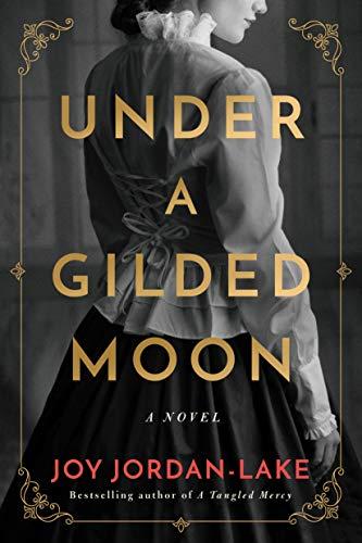 Under a Gilded Moon: A Novel (Kindle Edition)