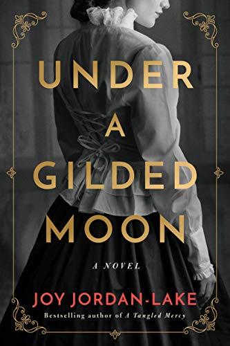 Under a Gilded Moon: A Novel by [Joy Jordan-Lake]