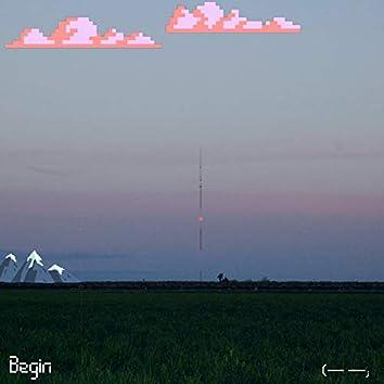 Begin (When It Blinks)