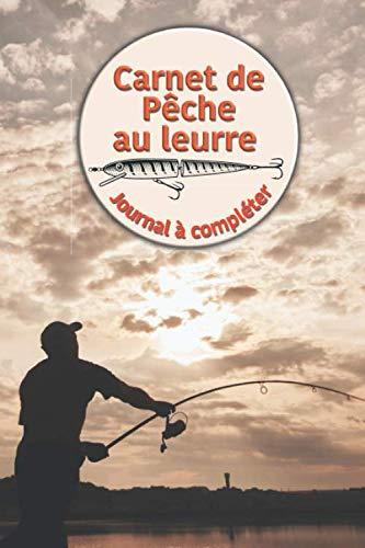 Carnet de Pêche au leurre - Journal à compléter: Journal avec fiches préformatées pour conserver vos 50 prochaines sessions de pêche Format pratique