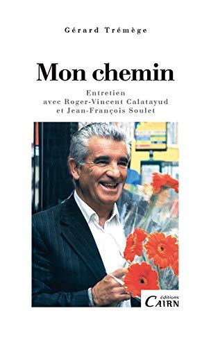 Mon chemin entretien avec Roger-Vincent Calatayud et Jean-François Soulet