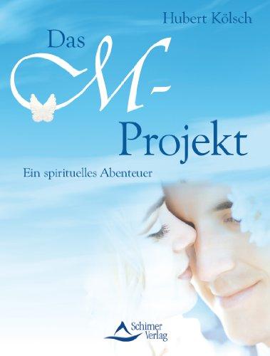 Das M-Projekt: Ein spirituelles Abenteuer