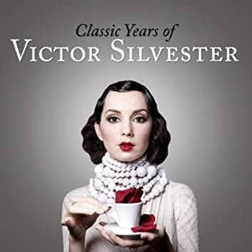 Classic Years of Victor Silvester