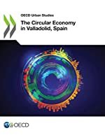 Oecd Urban Studies the Circular Economy in Valladolid, Spain