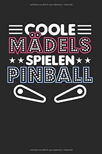 Coole Mädels Spielen Pinball: Flipperautomat & Arcade-Spiel Notizbuch 6'x9' Spielautomat Geschenk Für Game & Pinball