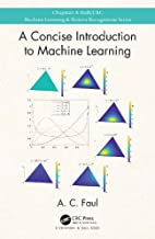 A Concise Introduction to Machine Learning (Chapman & Hall/Crc Machine Learning & Pattern Recognition)