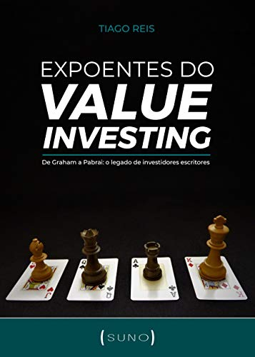 Expoentes do Value Investing: De Graham a Pabrai: o legado de investidores escritores
