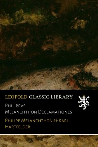 Philippvs Melanchthon Declamationes