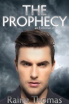 The Prophecy (An Estilorian Short Story) by [Raine Thomas]