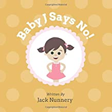 """Baby J Says NO!: A book that teaches kids how to recognize  and say """"No!"""" to sexual abuse."""