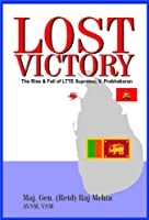 Lost Victory: The Rise & Fall of LTTE Supremo, V.Prabhakaran