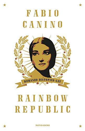 Rainbow Republic. Romanzo distopico gay
