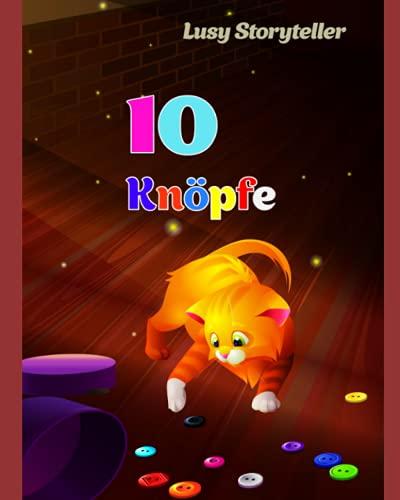 10 Knöpfe: Kätzchen und Knöpfe lehren Farben und Zählen, Kinderbücher im Alter von 3-6 Jahren