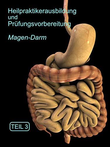 Heilpraktikerausbildung Magen - Darm Teil 3