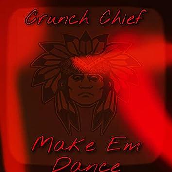 Make Em Dance