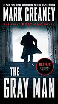 The Gray Man (A Gray Man Novel Book 1) by [Mark Greaney]