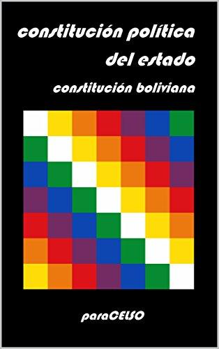 Constitución Boliviana: Constitución Política del Estado eBook: Asamblea Constituyente de Bolivia: Amazon.es: Tienda Kindle