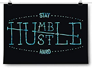 Inspired Posters - Stay Humble Hustle Hard Decorative Wall Art Poster - Modern Home Decor - Motivational Posters - UV Print 18 x 24 Poster