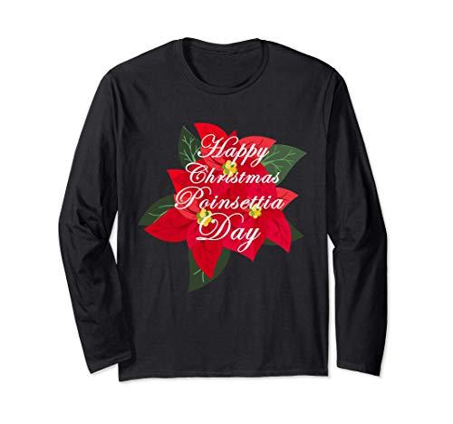 Happy Christmas Poinsettia Day Gift Long Sleeve T-Shirt