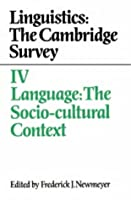 Linguistics: The Cambridge Survey: Volume 4, Language: The Socio-Cultural Context (Cambridge Studies in German)