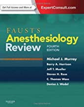 Faust's Anesthesiology Review, 4e by Michael J. Murray MD PhD FCCM FCCP Steven H. Rose Denise J. Wedel MD C. Thomas Wass Barry A Harrison Jeff T Mueller Terence L Trentman MD(2014-03-30)