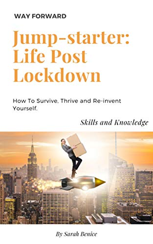 Jump Starter Life Post Lockdown How To Survive Thrive And Re Invent Yourself Kindle Edition By Benice Sarah Self Help Kindle Ebooks Amazon Com