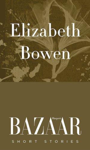Elizabeth Bowen: short stories: Harpers Bazaar (English Edition) eBook: Bowen, Elizabeth: Amazon.es: Tienda Kindle