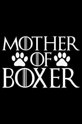 Mother Of Boxer: Cool Boxer Dog Journal Notebook - Boxer Dog Lover Gifts – Funny Boxer Dog Notebook Journal - Boxer Owner Gifts, Funny Boxer Diary