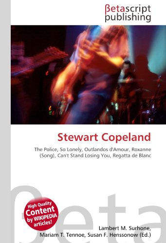 Stewart Copeland: The Police, So Lonely, Outlandos d'Amour, Roxanne (Song), Can't Stand Losing You, Regatta de Blanc