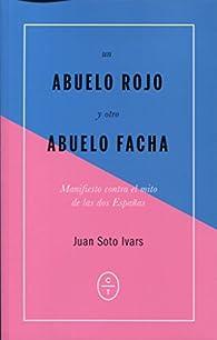 Un abuelo rojo y otro abuelo facha par Juan Soto Ivars