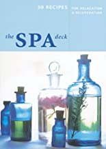 The Spa Deck: 50 Recipes for Relaxation and Rejuvenation