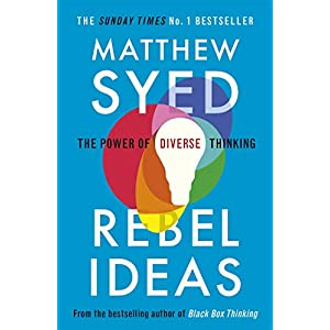 Rebel Ideas: The Power of Diverse Thinking Kindle Edition