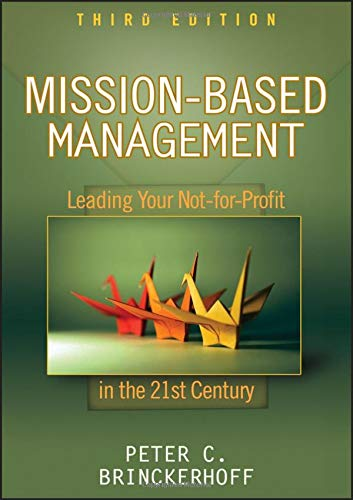 Mission-Based Management: Leading Your Not-for-Profit In...