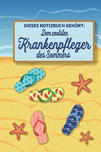 Dieses Notizbuch gehört dem coolsten Krankenpfleger des Sommers: blanko A5 Notizbuch liniert mit über 100 Seiten Geschenkidee - Strand und Sommer Softcover