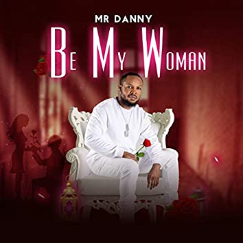 Be My Woman